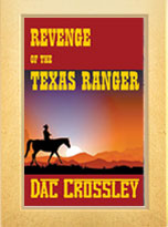Dac Crossley Revenge of the Texas Ranger