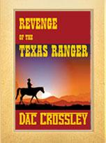 Dac Crossley Revenge of the Texas Ranger